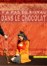 Y a pas de noyau dans le chocolat - spectacle jeune public - Création 2014 de la Cie File en scène et mise en scène par Laurent Savalle